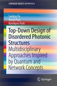 Top-Down Design of Disordered Photonic Structures: Multidisciplinary Approaches Inspired by Quantum and Network Concepts
