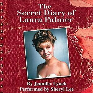 The Secret Diary of Laura Palmer (Twin Peaks) [Audiobook]
