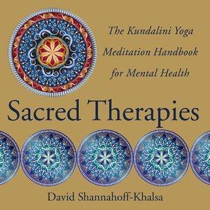 Sacred Therapies: The Kundalini Yoga Meditation Handbook for Mental Health (Repost)