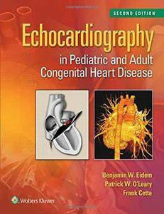 Echocardiography in Pediatric and Adult Congenital Heart Disease (2nd edition) (Repost)