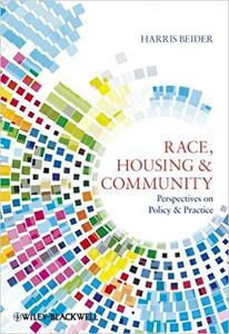 Race, Housing and Community: Perspectives on Policy and Practice