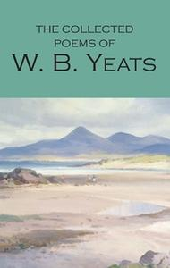 «The Collected Poems of W.B. Yeats» by W.B. Yeats