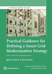 Practical Guidance for Defining a Smart Grid Modernization Strategy : The Case of Distribution (Revised Edition)