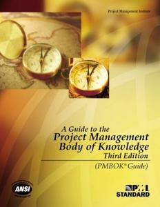 A Guide to The Project Management Body of Knowledge – Third Edition