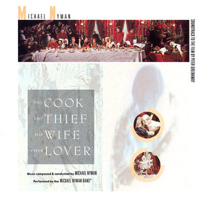 Michael Nyman - The Cook, The Thief, His Wife & Her Lover: Soundtrack To The Film By Peter Greenaway (1989) [Re-Up]