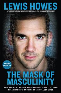 «The Mask of Masculinity» by Lewis Howes