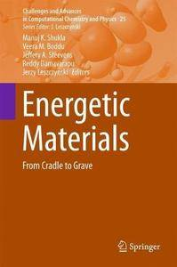Energetic Materials: From Cradle to Grave (Challenges and Advances in Computational Chemistry and Physics)