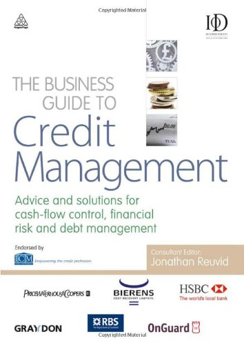 The Business Guide to Credit Management: Advice and solutions for cash-flow control, financial risk and debt management (repost