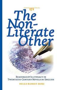 The Non-Literate Other: Readings of Illiteracy in Twentieth-Century Novels in English. (Costerus NS)