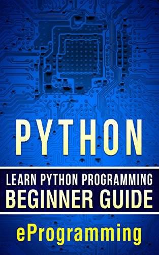 Python: Learn Python Programming - Beginner Guide: Volume 1