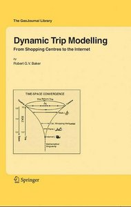 """""""Dynamic Trip Modelling: From Shopping Centres to the Internet"""" (Repost)"""