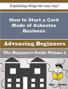 How to Start a Cord Made of Asbestos Business (Beginners Guide)