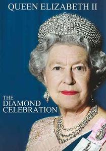 Queen Elizabeth II - The Diamond Celebration (2013)
