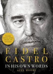 Fidel Castro: In His Own Words