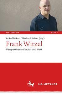 Frank Witzel: Perspektiven auf Autor und Werk