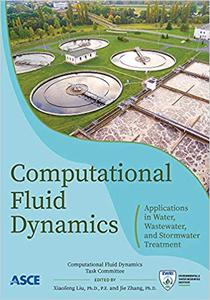 Computational Fluid Dynamics: Applications in Water, Wastewater and Stormwater Treatment