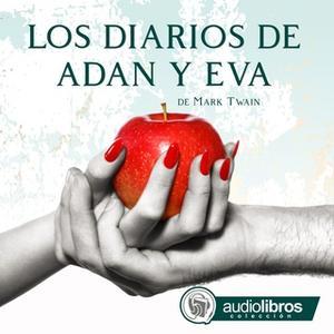 «Los diario de Adán y Eva» by Mark Twain