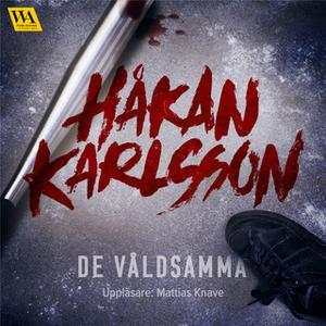 «De våldsamma» by Håkan Karlsson