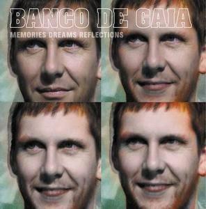 Banco De Gaia - Memories Dreams Reflections (2009)