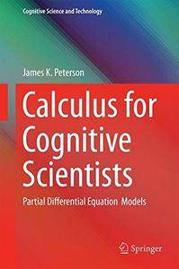 Calculus for Cognitive Scientists: Partial Differential Equation Models (Repost)