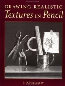 J. D. Hillberry, «Drawing Realistic Textures In Pencil»
