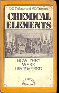 Chemical Elements: How They Were Discovered