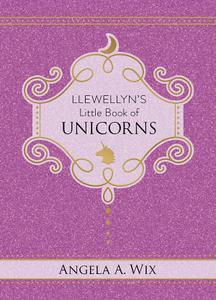 Llewellyn's Little Book of Unicorns (Llewellyn's Little, Book 9)