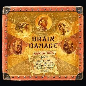Brain Damage - Walk the Walk (2015)