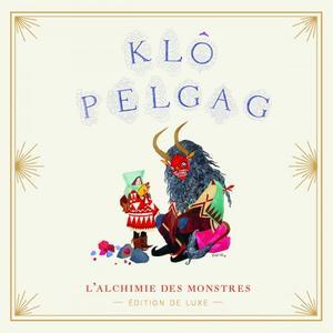 Klô Pelgag - L'alchimie des monstres (Edition De Luxe) (2015)