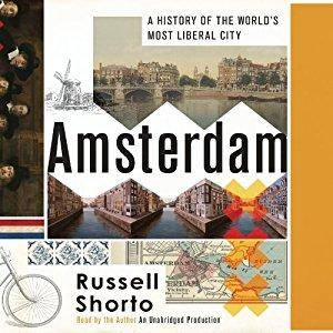 Amsterdam: A History of the World's Most Liberal City [Audiobook]