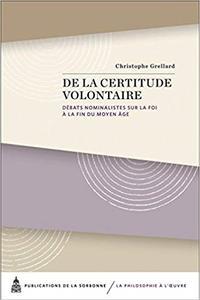 De la certitude volontaire: Débats nominalistes sur la foi à la fin du Moyen Age