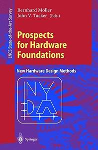 Prospects for Hardware Foundations: ESPRIT Working Group 8533 NADA — New Hardware Design Methods Survey Chapters