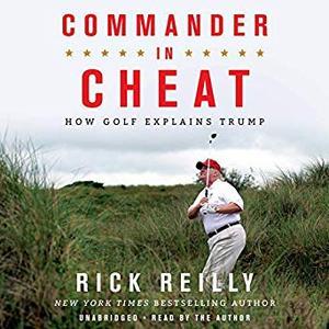 Commander in Cheat: How Golf Explains Trump [Audiobook]