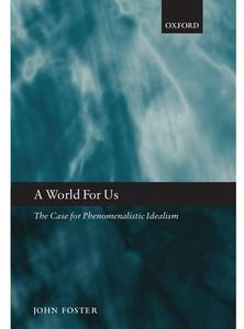 A World for Us: The Case for Phenomenalistic Idealism (Repost)