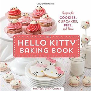 The Hello Kitty Baking Book: Recipes for Cookies, Cupcakes, and More (repost)