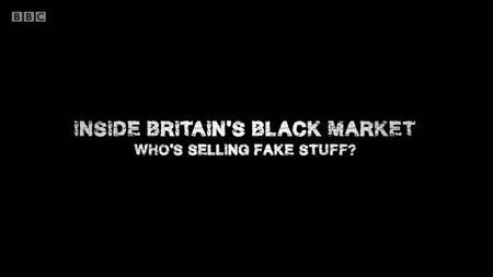 BBC - Inside Britains Black Market (2019)