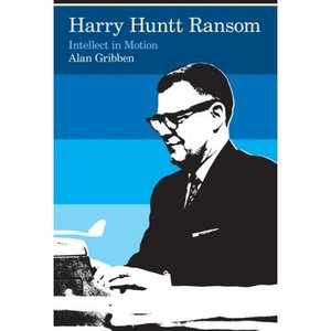 Harry Huntt Ransom: Intellect in Motion