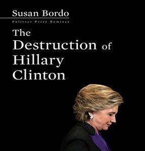 The Destruction of Hillary Clinton [Audiobook]