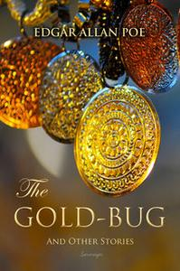«The Gold-Bug and Other Stories» by Edgar Allan Poe