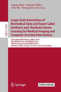 Large-Scale Annotation of Biomedical Data and Expert Label Synthesis and Hardware Aware Learning for Medical Imaging