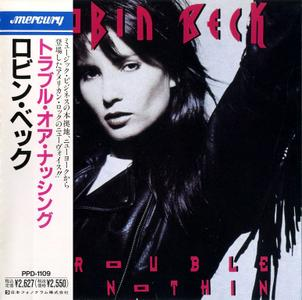 Robin Beck - Trouble Or Nothing (1989) {1990, Japan 1st Press}