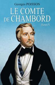 """Georges Poisson, """"Le Comte de Chambord : Henri V"""""""