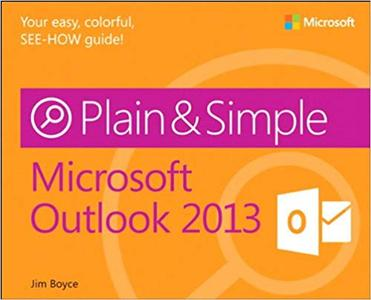 Microsoft Outlook 2013 Plain & Simple (Repost)