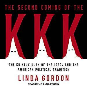 The Second Coming of the KKK: The Ku Klux Klan of the 1920s and the American Political Tradition [Audiobook]