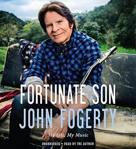 Fortunate Son: My Life, My Music [Audiobook]