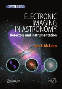 Electronic Imaging in Astronomy: Detectors and Instrumentation, Second Edition (Repost)