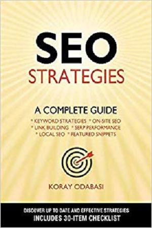 SEO Strategies: A Complete Guide (Keywords, On-site SEO, Link Building, Local SEO)