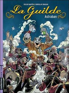 La Guilde - Tome 1 - Astraban