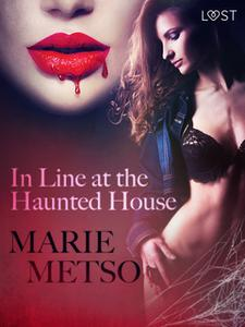 «In Line at the Haunted House: Erotic Short Story» by Marie Metso