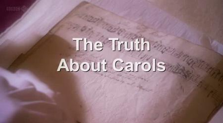 BBC - The Truth About Christmas Carols (2008)